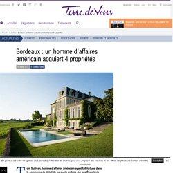 Bordeaux : un homme d'affaires américain acquiert 4 propriétés - Bordeaux : un homme d'affaires américain acquiert 4 propriétés