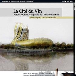 Bordeaux, future capitale de l'œnotourisme ?