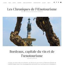 Bordeaux, capitale du vin et de l'œnotourisme