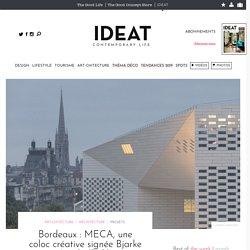 Bordeaux : MECA, une coloc créative signée Bjarke Ingels (BIG)