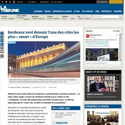 Bordeaux veut devenir l'une des cités les plus «smart» d'Europe