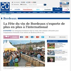 La Fête du vin de Bordeaux s'exporte de plus en plus à l'international