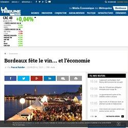 Bordeaux fête le vin… et l'économie