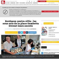 Bordeaux centre-ville: les sous-sols de la place Gambetta livrent leurs secrets - Sud Ouest.fr