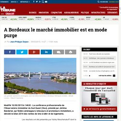 A Bordeaux le marché immobilier est en mode purge