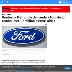 Bordeaux Métropole demande à Ford de lui rembourser 1,7 million d'euros aides