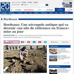 Bordeaux: Une nécropole antique qui va devenir «un site de référence en France» mise au jour