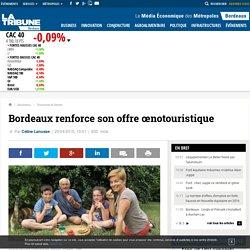 Bordeaux renforce son offre œnotouristique