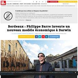 Philippe Barre invente un nouveau modèle économique à Darwin à Bordeaux