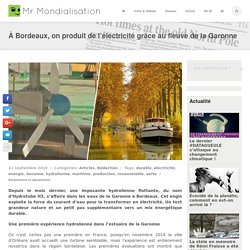 À Bordeaux, on produit de l'électricité grâce au fleuve de la Garonne