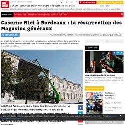 Caserne Niel à Bordeaux : la résurrection des Magasins généraux