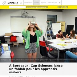 À Bordeaux, Cap Sciences lance un fablab pour les apprentis makers