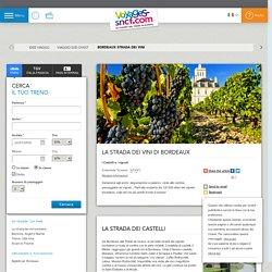 Bordeaux e la strada dei grandi vini - Voyages-sncf