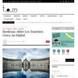 Bordeaux attire les touristes grâce au Digital