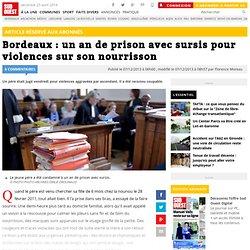 Bordeaux : un an de prison avec sursis pour violences sur son nourrisson