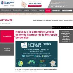 Nouveau : le Baromètre Levées de fonds Startups de la Métropole bordelaise / Actualités / Suivre nos actions / Votre CCI - Chambre de Commerce et d'Industrie de Bordeaux