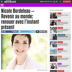Nicole Bordeleau – Revenir au monde: renouer avec l'instant présent