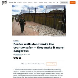 Border walls don't make the country safer — they make it more dangerous