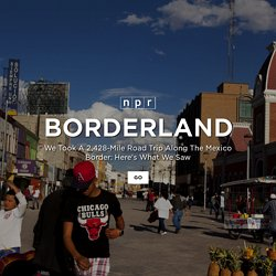 Borderland: Mexico to the US