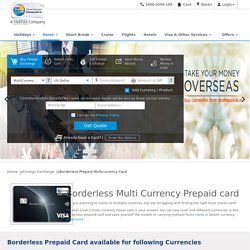 Borderless Prepaid Card - Get Multi Currency Forex Card and Travel Peacefully