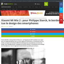 Xiaomi Mi Mix 2 : pour Philippe Starck, le borderless tue le design des smartphones