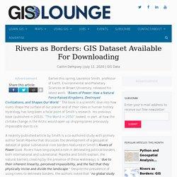 Rivers as Borders: GIS Dataset Available For Downloading - GIS Lounge