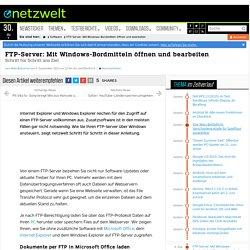 FTP-Server: Mit Windows-Bordmitteln öffnen und bearbeiten