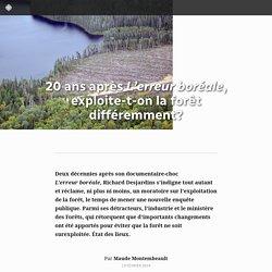 20 ans après L'erreur boréale, exploite-t-on la forêt différemment?
