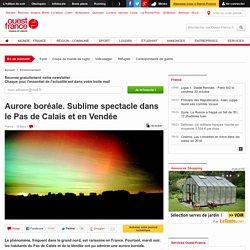 Aurore boréale. Sublime spectacle dans le Pas de Calais et en Vendée
