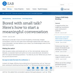 Bored with small talk? Here's how to start a meaningful conversation