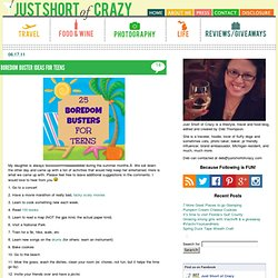 25 Boredom Buster Ideas for Teens