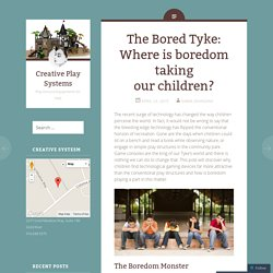 The Bored Tyke: Where is boredom taking our children?