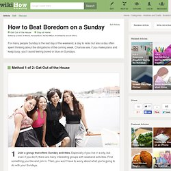 How to Beat Boredom on a Sunday: 14 Steps