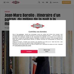 Jean-Marc Borello : itinéraire d'un patron, du milieu de la nuit à la macronie