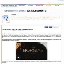 The Borgias : décorticage d'un générique