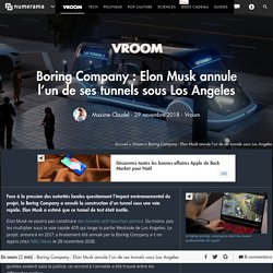 Boring Company : Elon Musk annule l'un de ses tunnels sous Los Angeles - Vroom