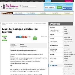 L'acide borique contre les fourmis sur Radins.com