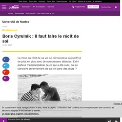 Boris Cyrulnik : il faut faire le récit de soi