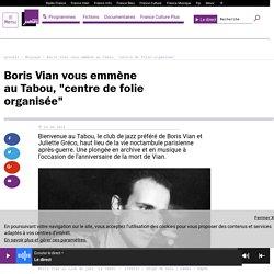 """Boris Vian vous emmène au Tabou, """"centre de folie organisée"""""""
