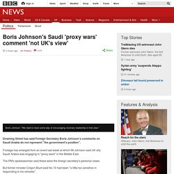 Boris Johnson's Saudi 'proxy wars' comment 'not UK's view'