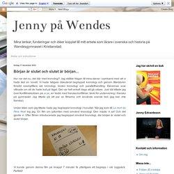 Jenny på Wendes: Början är slutet och slutet är början...