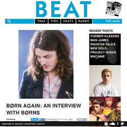 Børn Again: AN INTERVIEW WITH Børns