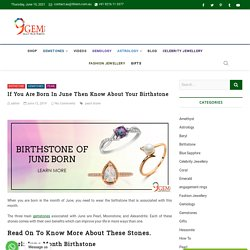 If You Are Born In June Then Know About Your Birthstone