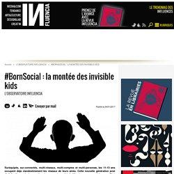 #BornSocial : la montée des invisible kids