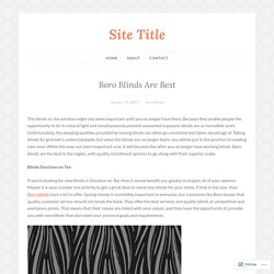 Boro Blinds Are Best – Site Title