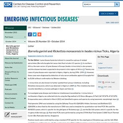 CDC EID - Volume 20, Number 10—October 2014. Au sommaire notamment: Borrelia garinii and Rickettsia monacensis in Ixodes ricinus Ticks, Algeria