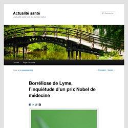 Borréliose de Lyme, l'inquiétude d'un prix Nobel de médecine