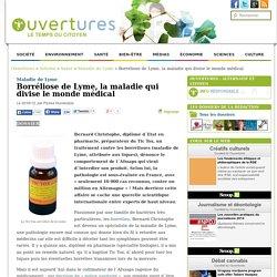 Borréliose de Lyme, la maladie qui divise le monde médical