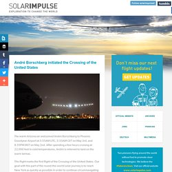 Solar Impulse Blog — André Borschberg initiated the Crossing of the...
