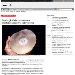 NRC: Frankrijk adviseert vrouwen borstimplantaten te verwijderen